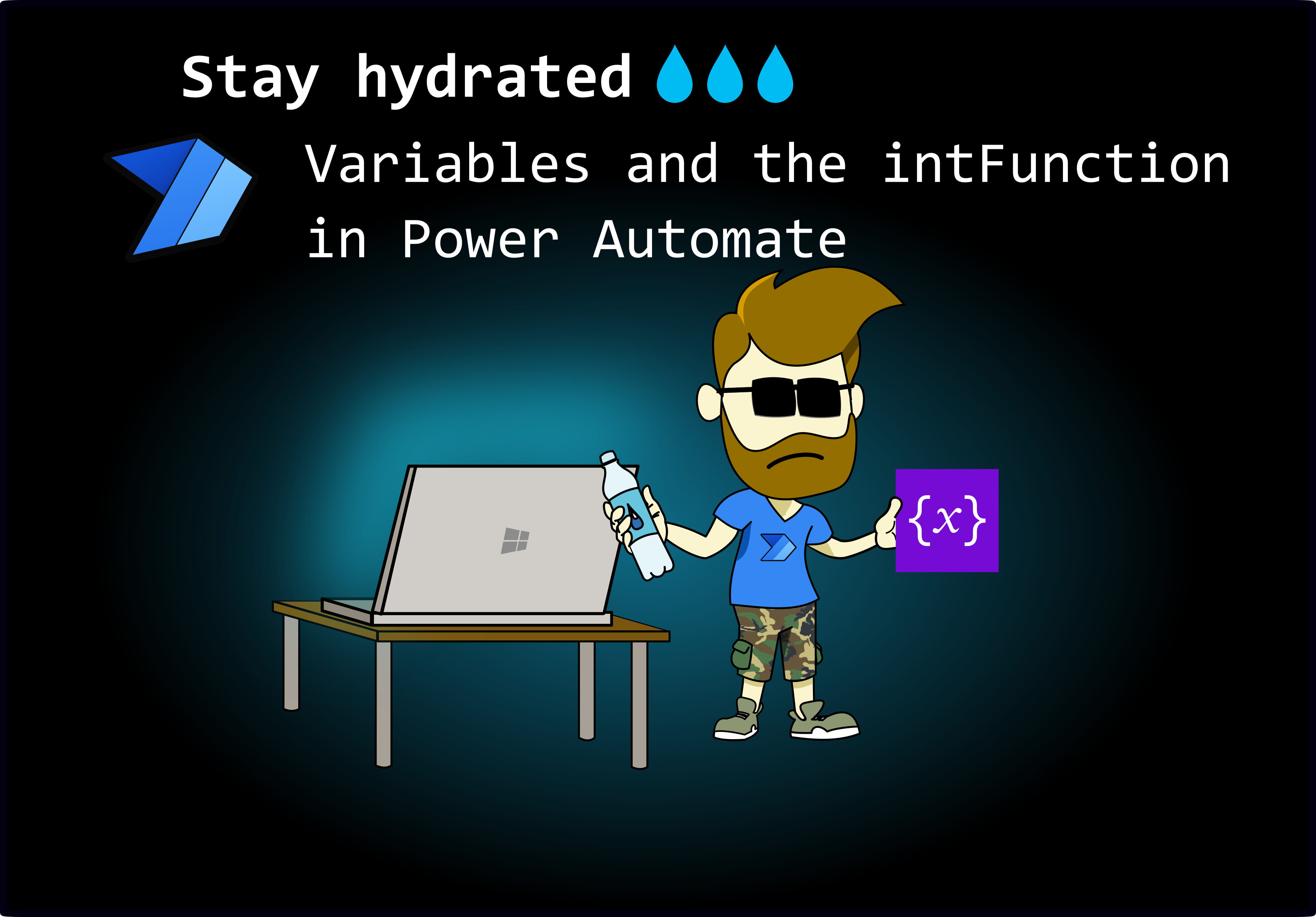 Stay hydrated – Learn about Variables and Functions in Power Automate
